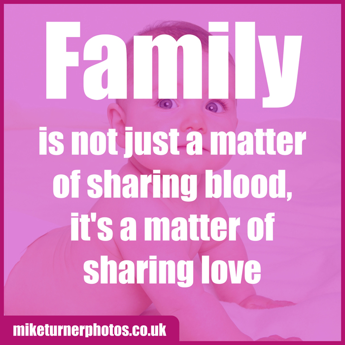 family is sharing love not just blood